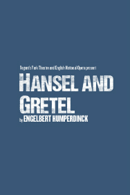 London Theatre Tickets - Hansel and Gretel