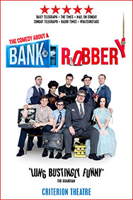 London Theatre Tickets - The Comedy About A Bank Robbery