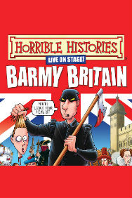 London Theatre Tickets - Horrible Histories - Barmy Britain - Part 4