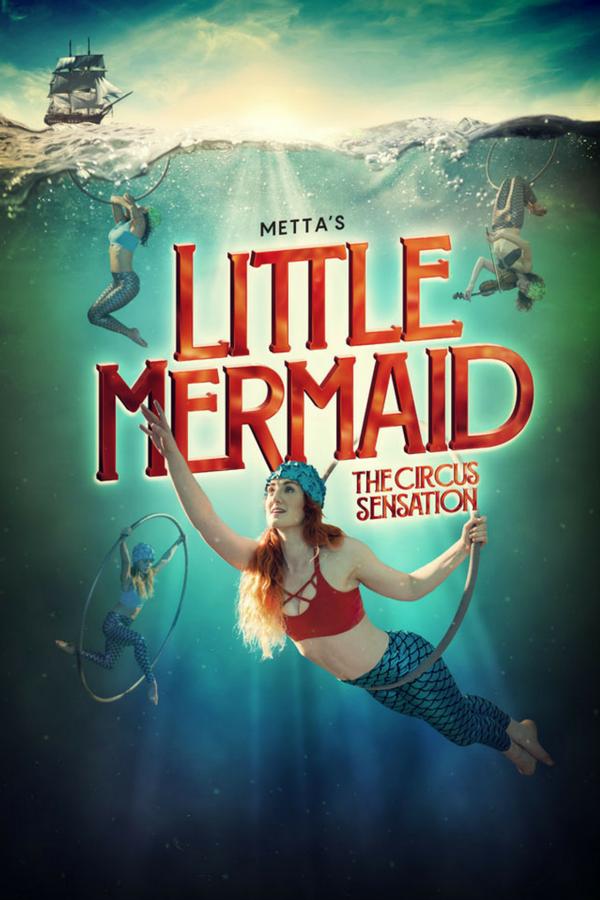 London Theatre Tickets - Metta's the Little Mermaid - The Circus Sensation