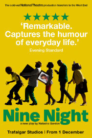 London Theatre Tickets - Nine Night