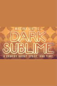 London Theatre Tickets - Dark Sublime